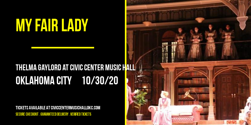 My Fair Lady [CANCELLED] at Thelma Gaylord at Civic Center Music Hall